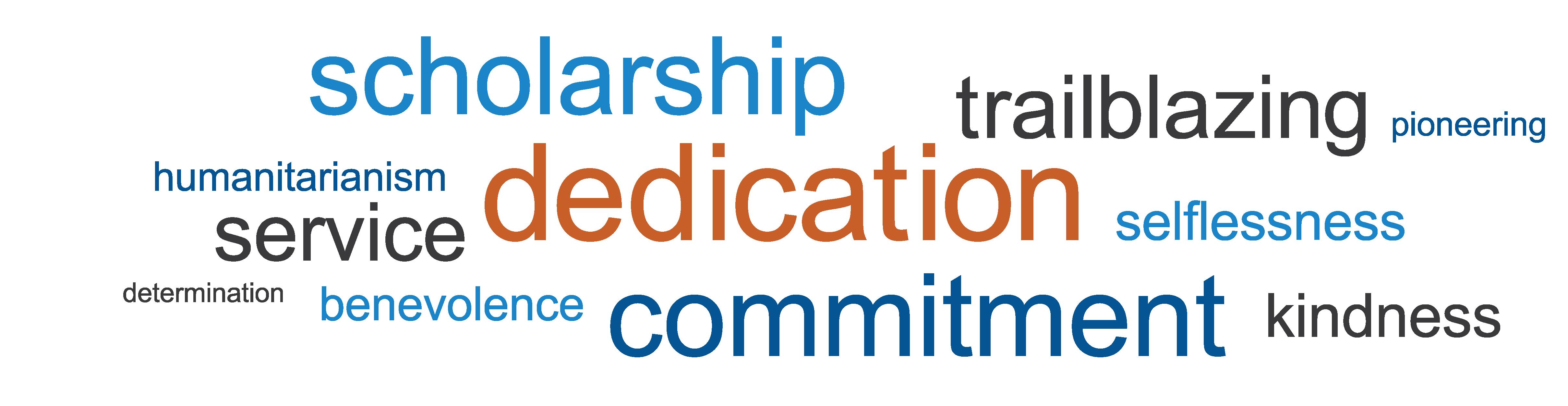 Leadership traits - dedication, commitment, scholarship, trailblazing, service, kindness, selflessness, humanitarianism, benevolence, pioneering, determination